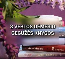 TOP 8: dėmesio vertos gegužės mėnesio knygos